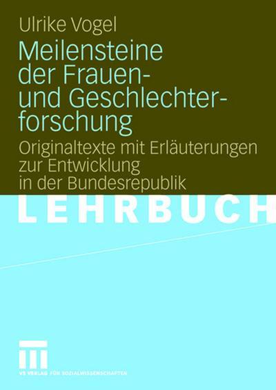 Meilensteine der Frauen- und Geschlechterforschung : Originaltexte: Ulrike Vogel