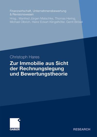 Zur Immobilie aus Sicht der Rechnungslegung und Bewertungstheorie - Christoph Hares