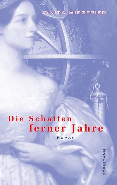 Die Schatten ferner Jahre - Anita Siegfried