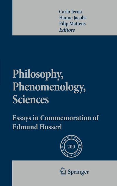 Philosophy, Phenomenology, Sciences : Essays in Commemoration of Edmund Husserl - Filip Mattens