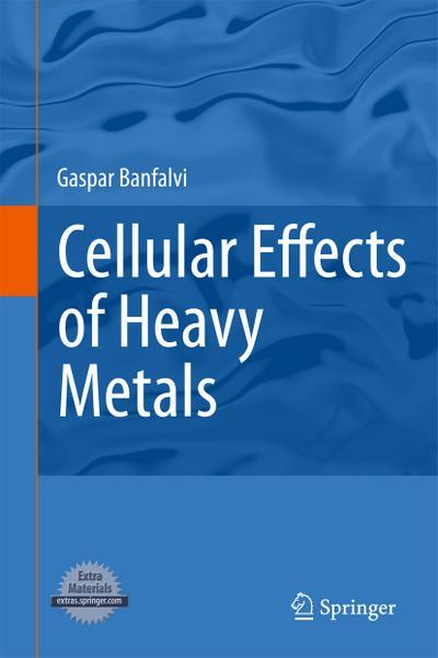 Cellular Effects of Heavy Metals - Gaspar Banfalvi