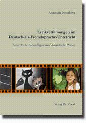 Lyrikverfilmungen im Deutsch-als-Fremdsprache-Unterricht, Theoretische Grundlagen und didaktische Praxis - Anastasia Novikova