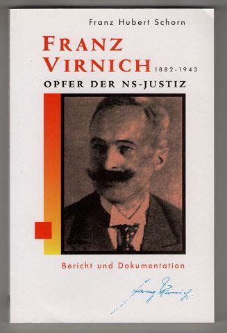 Franz Virnich 1882 - 1943 Opfer der: Schorn, Franz Hubert: