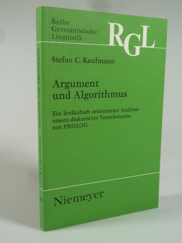 Argument und Algorithmus.: KAUFMANN, Stefan C.