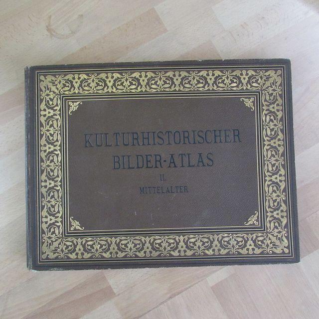 Kulturhistorischer Bilderatlas - Band II: Mittelalter: Essenwein, A.: