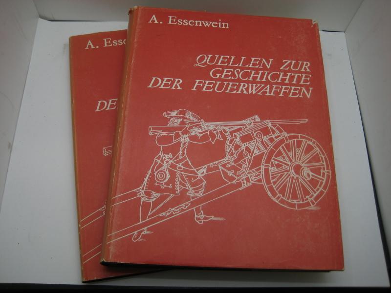 Quellen zur Geschichte der Feuerwaffen. Reprint der: Essenwein, A.