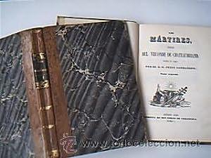 Los martires ó el triunfo de la religión cristiana. Poema Vizconde del Chateaubriand. 1845. 2 volúm...