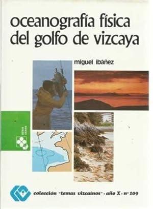 Oceanografía física del Golfo de Vizcaya: Ibáñez, Miguel
