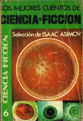 Los mejores cuentos de Ciencia-Ficción: Isaac Asimov (rec.)