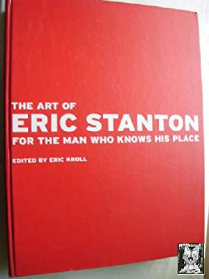 THE ART OF ERIC STANTON FOR THE MAN WHO KNOWS HIS PLACE