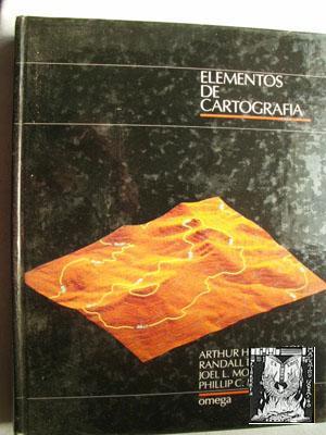 ELEMENTOS DE CARTOGRAFÍA: ROBINSON, Arthur H/ SALE, Randall D/ MORRISON, Joel L/ MUEHRCKE, Phillip
