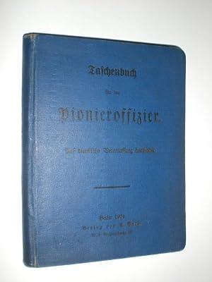 Taschenbuch für den Pionieroffizier. Auf dienstliche Veranlassung bearbeitet.