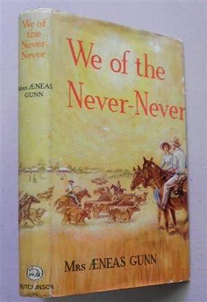 WE OF THE NEVER-NEVER: MRS AENEAS GUNN