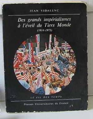 Des grands impérialismes à l'éveil du Tiers: Vidalenc Jean