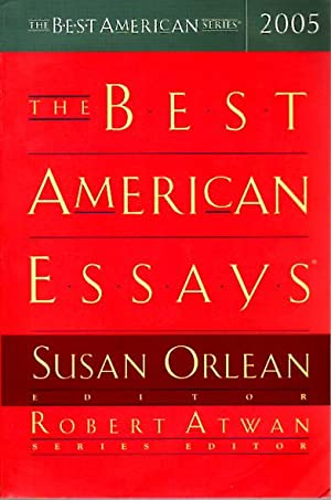THE BEST AMERICAN ESSAYS 2005.: Orlean, Susan, editor