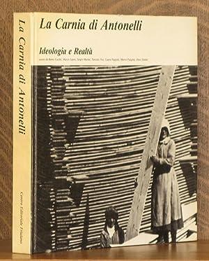 LA CARNIA DI ANTONELLI Ideologia e Realta: Photographs by Umberto Antonelli, preface by Leonardo ...