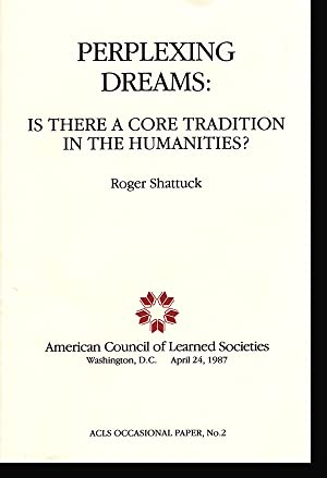 Perplexing Dreams: Is There A Core Tradition in the Humanities (ACLS Occasional Paper, No. 2)