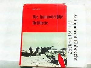 Die Hannoversche Artillerie - Band I: AR 19, AR (mot.) 19, PzAR 19.: Hinze, Rolf: