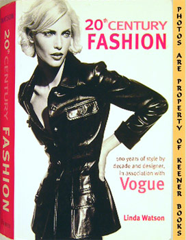 20th Century Fashion (100 Years Of Style By Decade And Designer, In Association With Vogue)