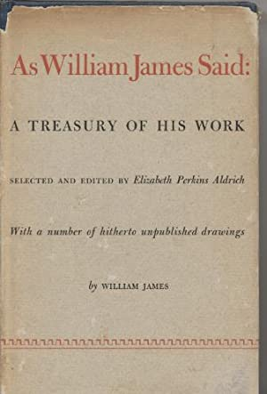 As William James Said: Extracts from the Published Writings of William James.: James, William. ...