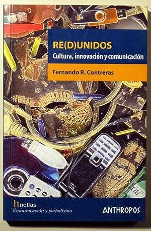 RE(D)UNIDOS. Cultura, innovación y comunicación: CONTRERAS, Fernando R.