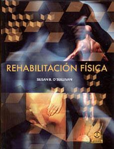 REHABILITACION FISICA: Susan B. O'Sullivan, Thomas J. Schmitz