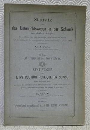 Statistik über das Unterrichtswesen in der Schweiz im Jahr 1881. Im Auftrage des schweizerischen ...