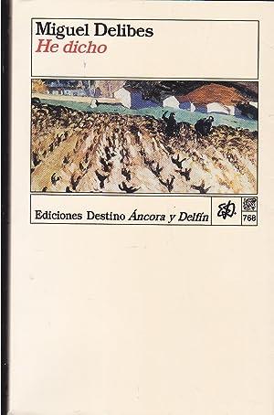 HE DICHO 2ªEDICION (Colecc Ancora y Delfin: MIGUEL DELIBES