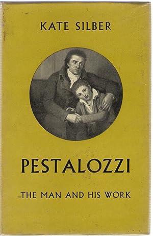 Pestalozzi, The Man and His Work: Silber, Kate
