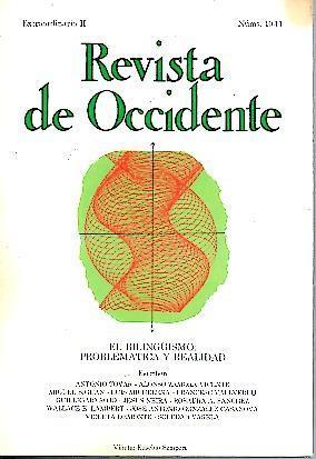 REVISTA DE OCCIDENTE. EXTRAORDINARIO II. NUM. 10-11. EL BILINGUISMO, PROBLEMATICA Y REALIDAD.: ...