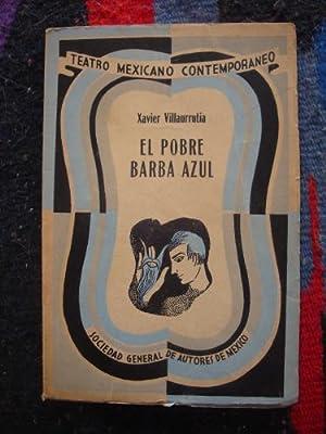 El pobre Barba Azul. Comedia en tres actos: VILLAURRUTIA, XAVIER