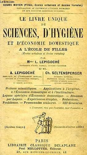 LE LIVRE UNIQUE DE SCIENCES, D'HYGIENE ET: LEPIGOCHE L. &