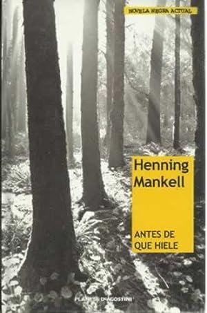 Antes de que hiele: Mankell, Henning