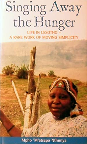Singing Away the Hunger: Stories of a: Nthunya Mpho 'M'atsepo