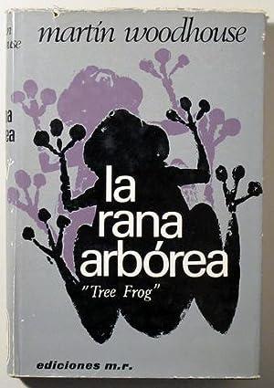 "LA RANA ARBÓREA ""TREE FROG"": WOODHOUSE, Martín"