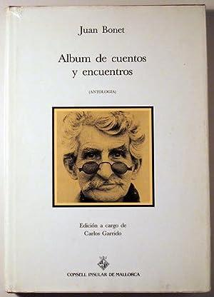 ALBUM DE CUENTOS Y ENCUENTROS (Antología): BONET, Juan