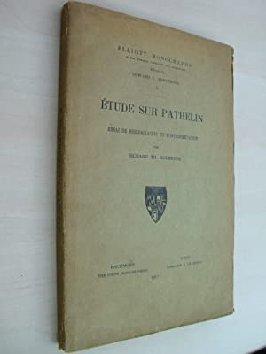 Étude sur Pathelin. Essai de bibliographie et d'interprétation.: Holbrook, Richard Th.: