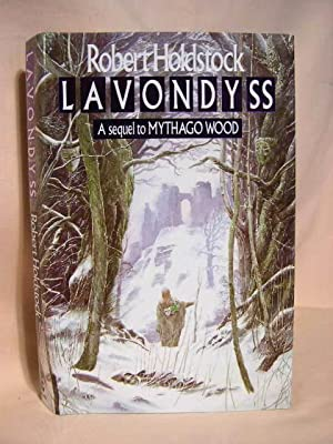 LAVONDYSS; A JOURNEY TO AN UNKNOWN REGION: Holdstock, Robert