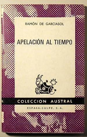 APELACION AL TIEMPO - Espasa Calpe 1968: GARCIASOL, Ramón de