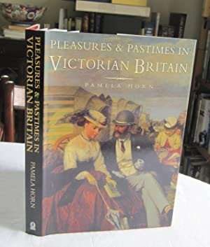 Pleasures and Pastimes in Victorian England