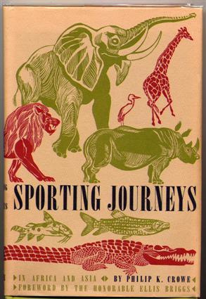 Sporting Journeys in Africa and Asia.: Crowe, Philip K.