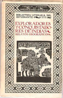 EXPLORADORES Y CONQUISTADORES DE INDIAS. RELATOS GEOGRÁFICOS: DANTÍN CERECEDA, Juan (sel.)