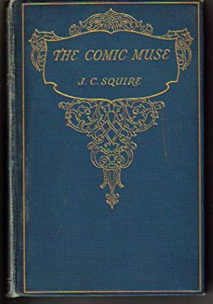 The Comic Muse, an anthology of Humorous Verse: J. C. Squire (compiled by)