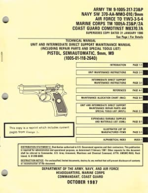TM 9-1005-317-23&P wC1 /TO 11W3-3-5-4, PISTOL, SEMIAUTOMATIC, 9mm, M9: TECHNICAL MANUAL, UNIT AND...