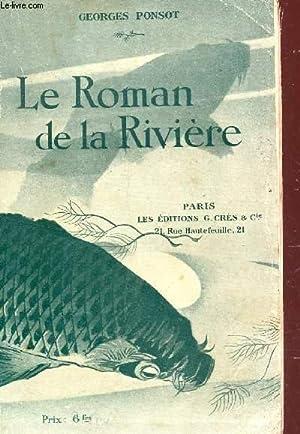 LE ROMAN DE LA RIVIERE.: PONSOT GEORGES