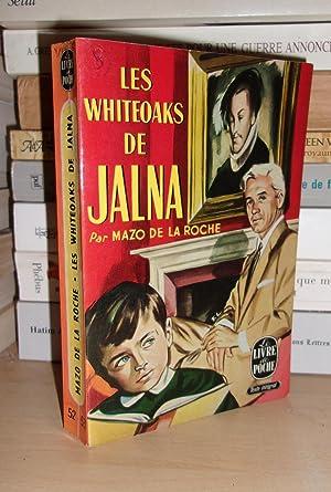 LES WHITEOAKS DE JALNA: ROCHE Mazo De
