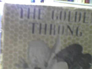 The Golden Throng: a Book About Bees: Edwin Way Teale