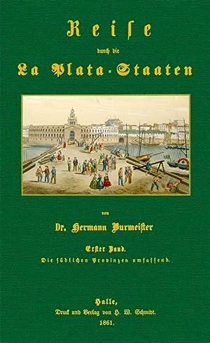 Reise durch die La Plata-Staaten - 1: Burmeister, Carl Hermann Conrad