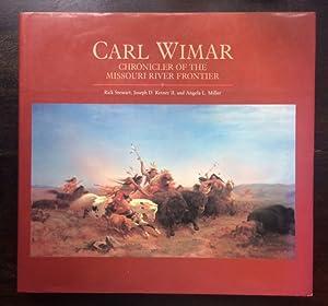 Carl Wimar. Chronicler of the Missouri River Frontier.: Wimar, Carl - Stewart, Rick / Ketner II, ...