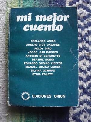 Mi mejor cuento: ANTOLOGÍA (Borges, Bioy Casares, Silvina Ocampo, Mujica Lainez, Arias, etc.)